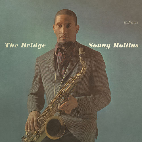The Bridge by Sonny Rollins