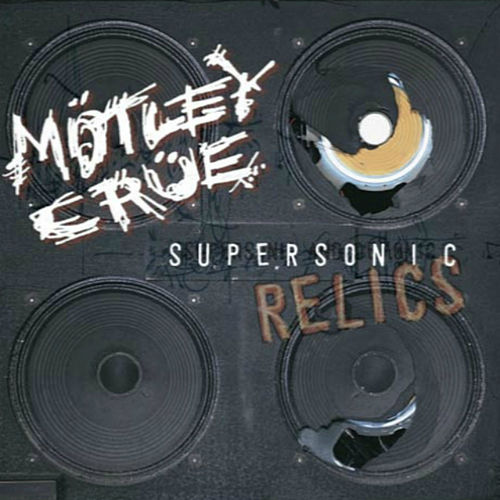 Supersonic and Demonic Relics by Motley Crue