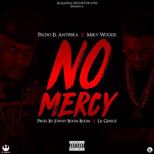 No Mercy by Pacho El Antifeka