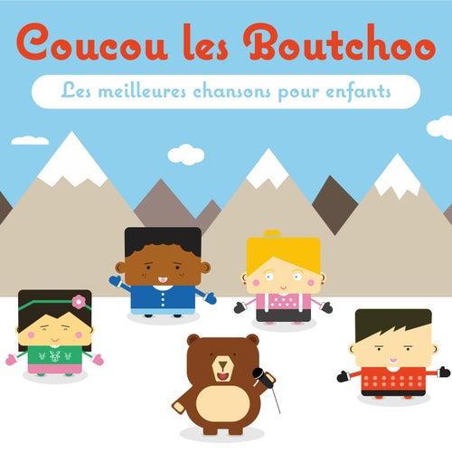 Coucou les Boutchoo (Les meilleures chansons pour enfants) von Various Artists