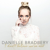 I Don't Believe We've Met by Danielle Bradbery
