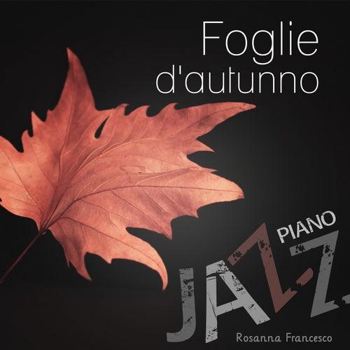 Foglie d'autunno (Jazz piano) von Rosanna Francesco