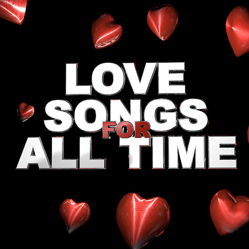 Love Songs for All Time by Various Artists