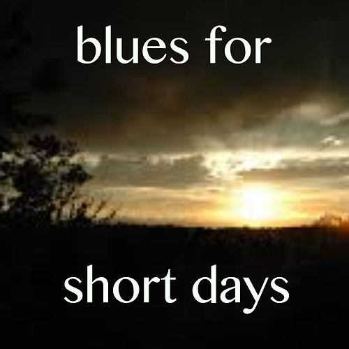 Blues For Short Days de Various Artists