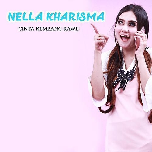 Cinta Kembang Rawe by Nella Kharisma