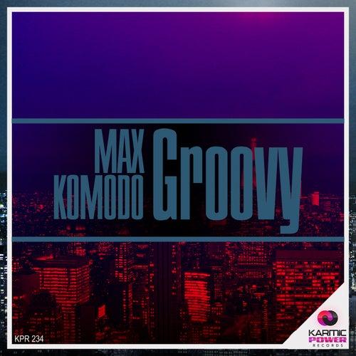 Groovy by Max Komodo