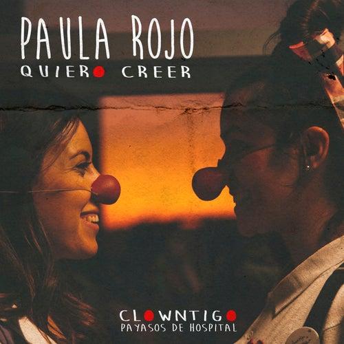 Quiero Creer de Paula Rojo