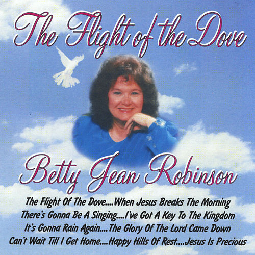 The Flight of the Dove von Betty Jean Robinson