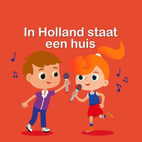 In Holland Staat Een Huis by Kinderliedjes Om Mee Te Zingen