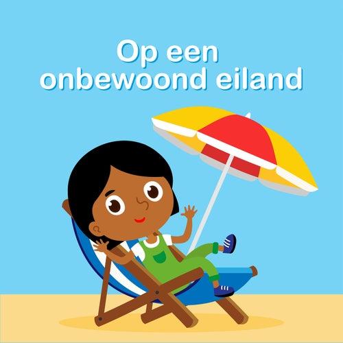 Op Een Onbewoond Eiland by Kinderliedjes Om Mee Te Zingen