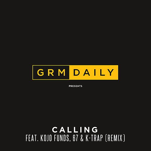 Calling (feat. Kojo Funds, 67 & K-Trap) (Remix) de GRM Daily