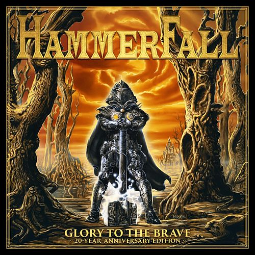 Glory to the Brave (20 Year Anniversary Edition) by Hammerfall