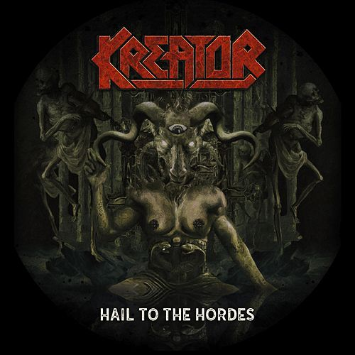 Hail to the Hordes by Kreator