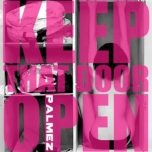 Keep That Door Open di Palmez