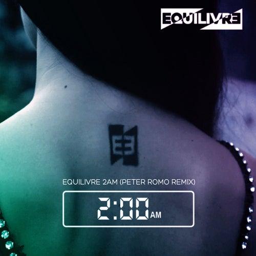 2 Am (Peter Romo Remix) von Equilivre