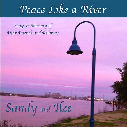 Peace Like a River de Sandy and Ilze