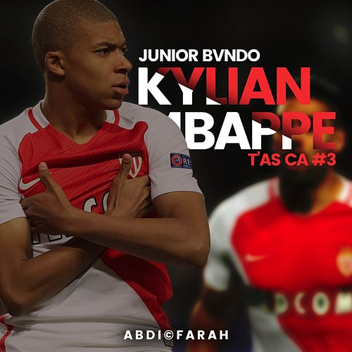 T'as ça #3 (Kylian Mbappé) de Junior Bvndo