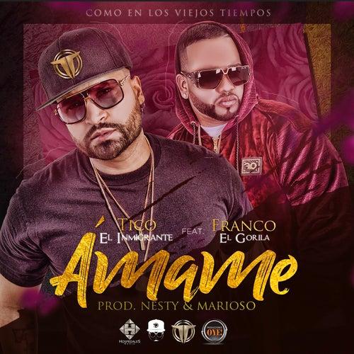 Ámame (Remix) [feat. Tico El Inmigrante] de Franco