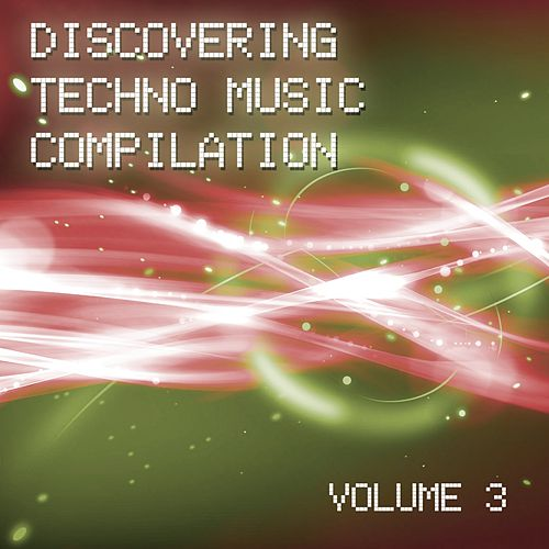 Discovering Techno Music Compilation, Vol  3 - EP by Various