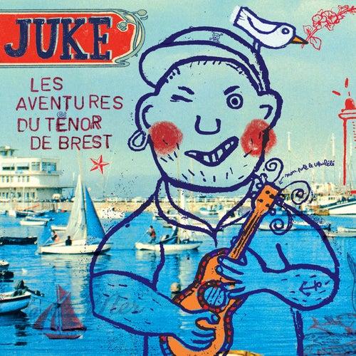 Les aventures du ténor de Brest von Juke