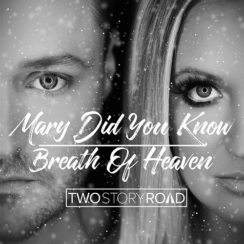 Mary Did You Know / Breath of Heaven by Two Story Road
