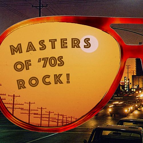 Masters of '70s Rock! von Various Artists
