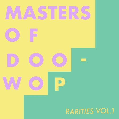 Masters Of Doo-Wop Rarities Vol. 1 by Various Artists