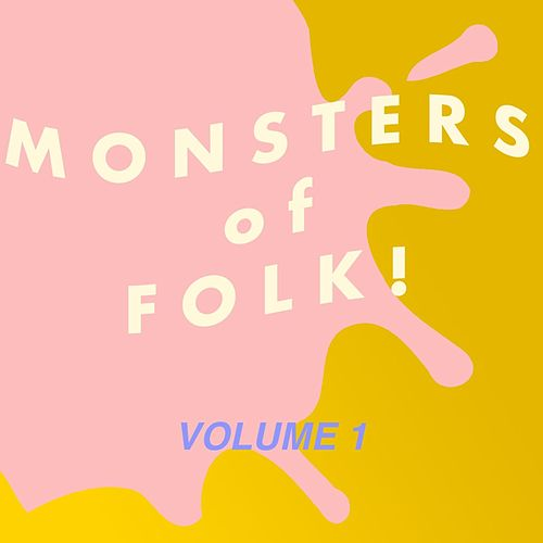 Monsters of Folk! Volume 1 by Various Artists