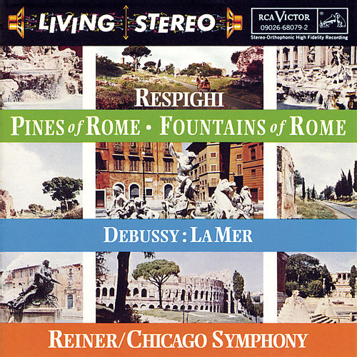 Respighi:  Pines of Rome; Fountains of Rome;  Debussy:  La mer fra Fritz Reiner