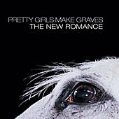 The New Romance by Pretty Girls Make Graves