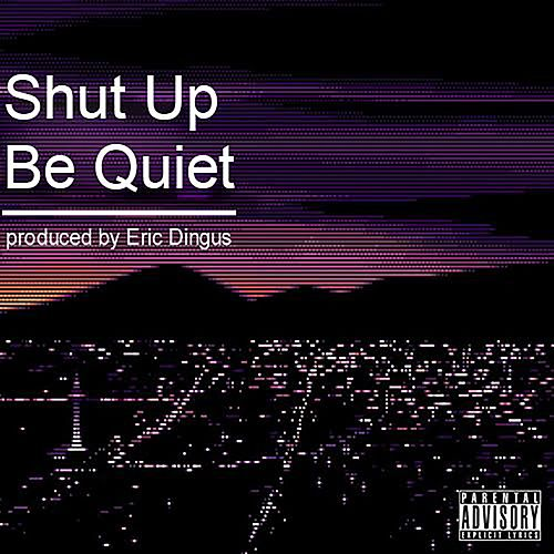 Shut up Be Quiet by Xavier Wulf