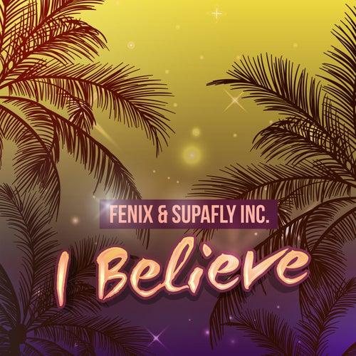 I Believe by Fenix