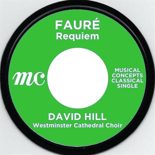 Fauré: Requiem Op. 48 von David Hill