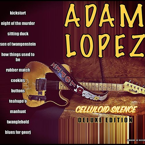 Celluloid Silence (Deluxe Edition) by Adam Lopez