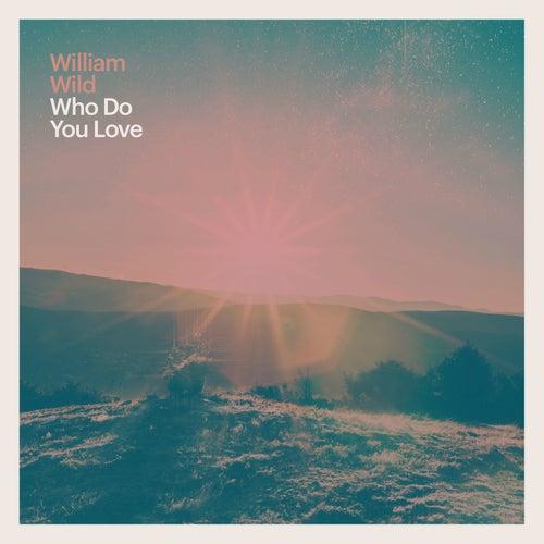 Who Do You Love de William Wild