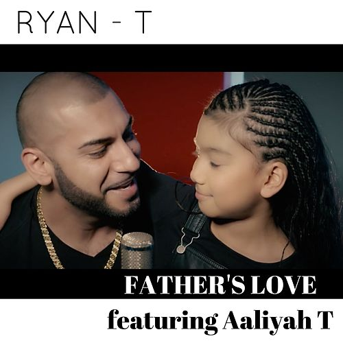 Father's Love (feat. Aaliyah T) de Ryan T