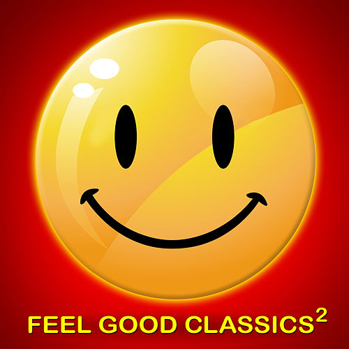 Feel Good Classics 2: 100 Songs to Make You Feel Happy von Various Artists