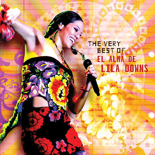 The Very Best Of by Lila Downs