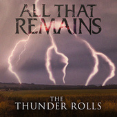 The Thunder Rolls (Radio Edit) by All That Remains