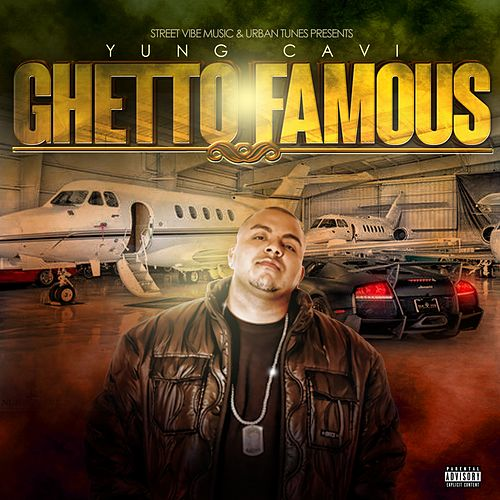 Ghetto Famous by Yung Cavi