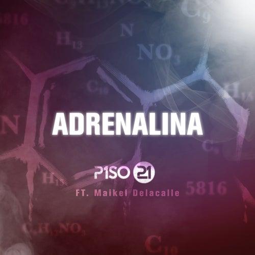 Adrenalina (feat. Maikel delacalle) de Piso 21