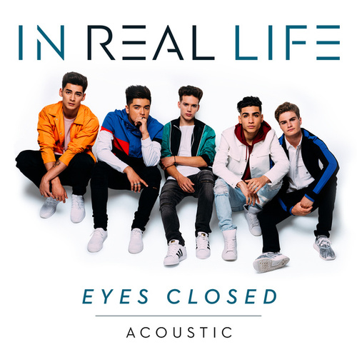 Eyes Closed (Acoustic) by In Real Life