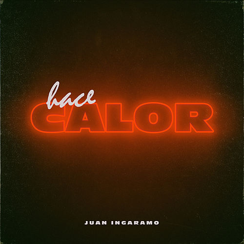 Hace Calor - Single de Juan Ingaramo