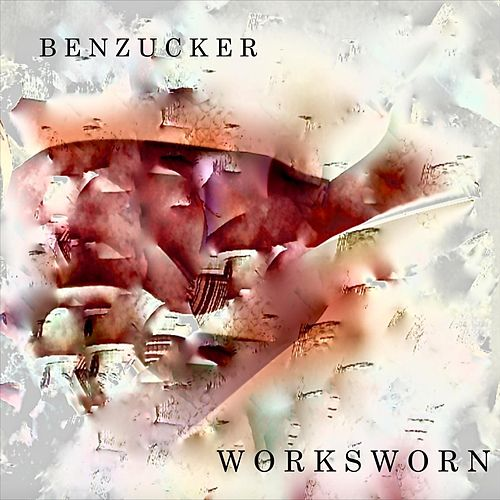Worksworn by Ben Zucker
