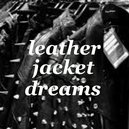 Leather Jacket Dreams by Various Artists