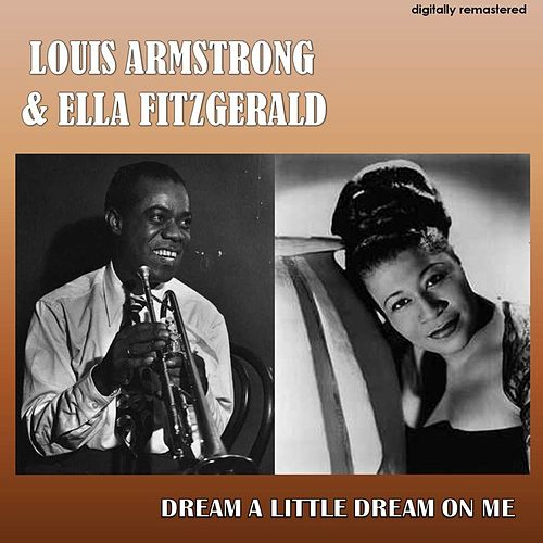Dream a Little Dream on Me (Digitally Remastered) di Louis Armstrong