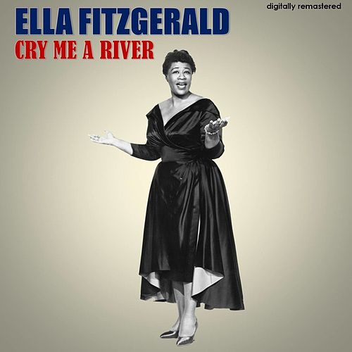 Cry Me a River (Digitally Remastered) von Ella Fitzgerald