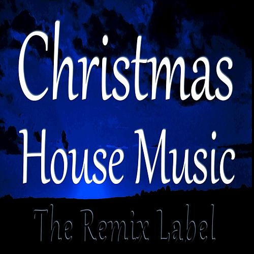 Christmas House Music de Various Artists