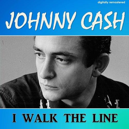 I Walk the Line (Digitally Remastered) von Johnny Cash