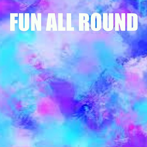 Fun All Round by Various Artists